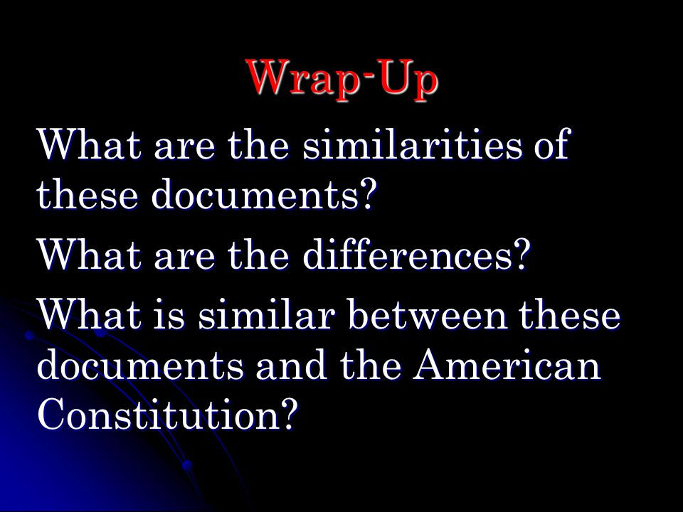 Wrap-Up What are the similarities of these documents