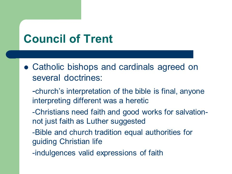 Council of Trent Catholic bishops and cardinals agreed on several doctrines: