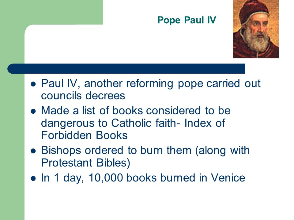 Paul IV, another reforming pope carried out councils decrees