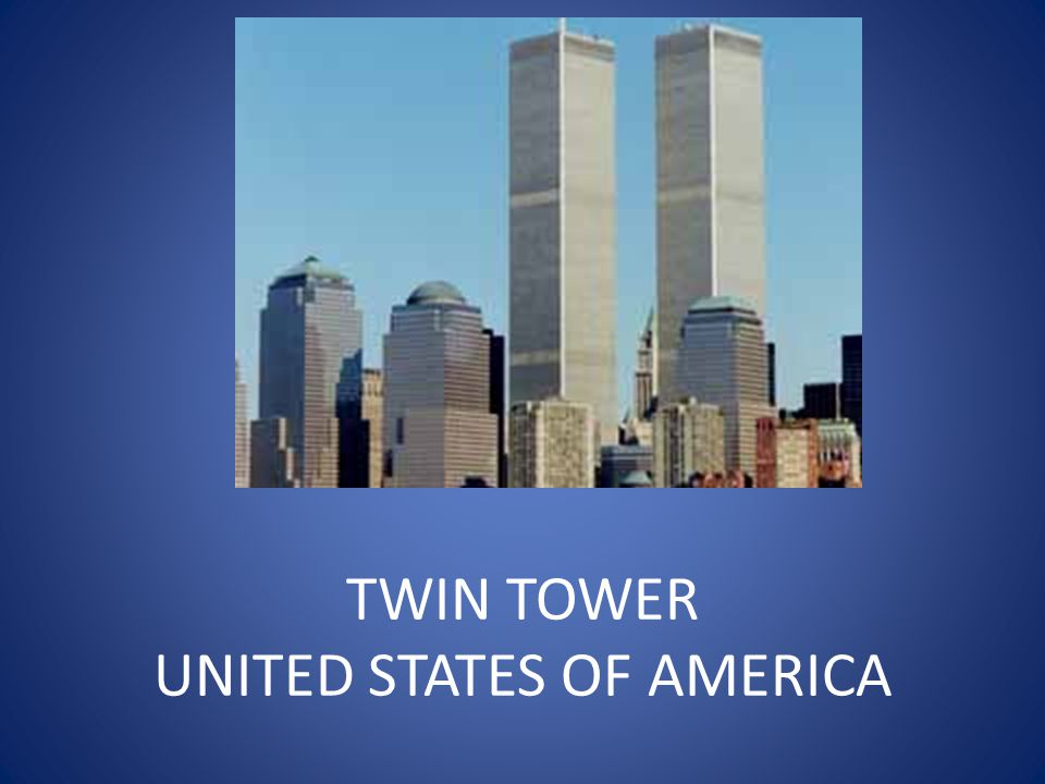 TWIN TOWER UNITED STATES OF AMERICA