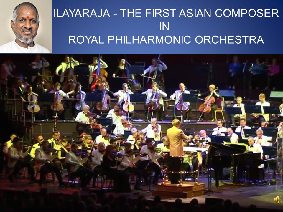 ILAYARAJA - THE FIRST ASIAN COMPOSER IN ROYAL PHILHARMONIC ORCHESTRA