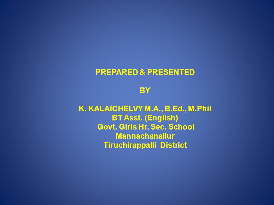 K. KALAICHELVY M.A., B.Ed., M.Phil BT Asst. (English)