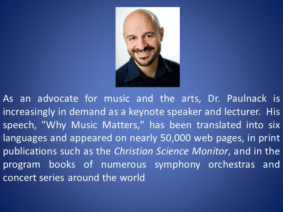 As an advocate for music and the arts, Dr