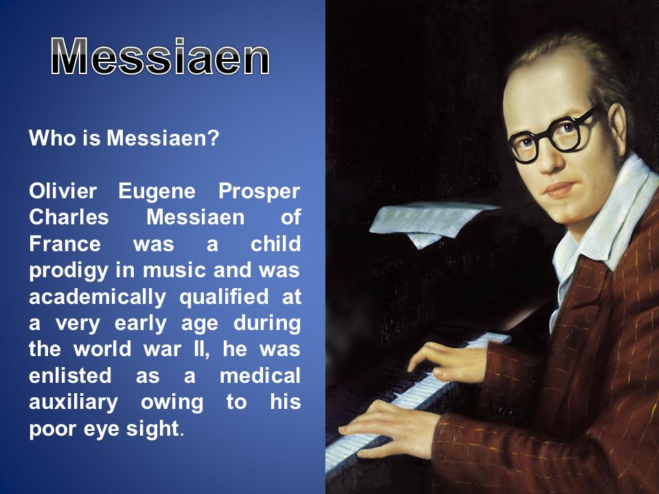 Messiaen Who is Messiaen