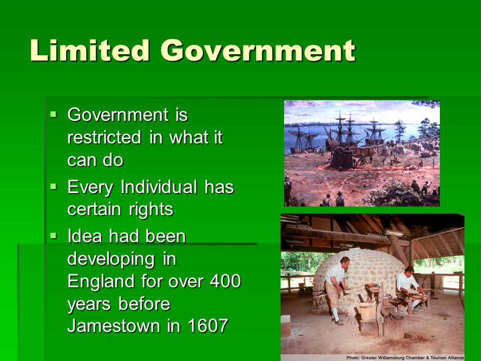 Limited Government Government is restricted in what it can do