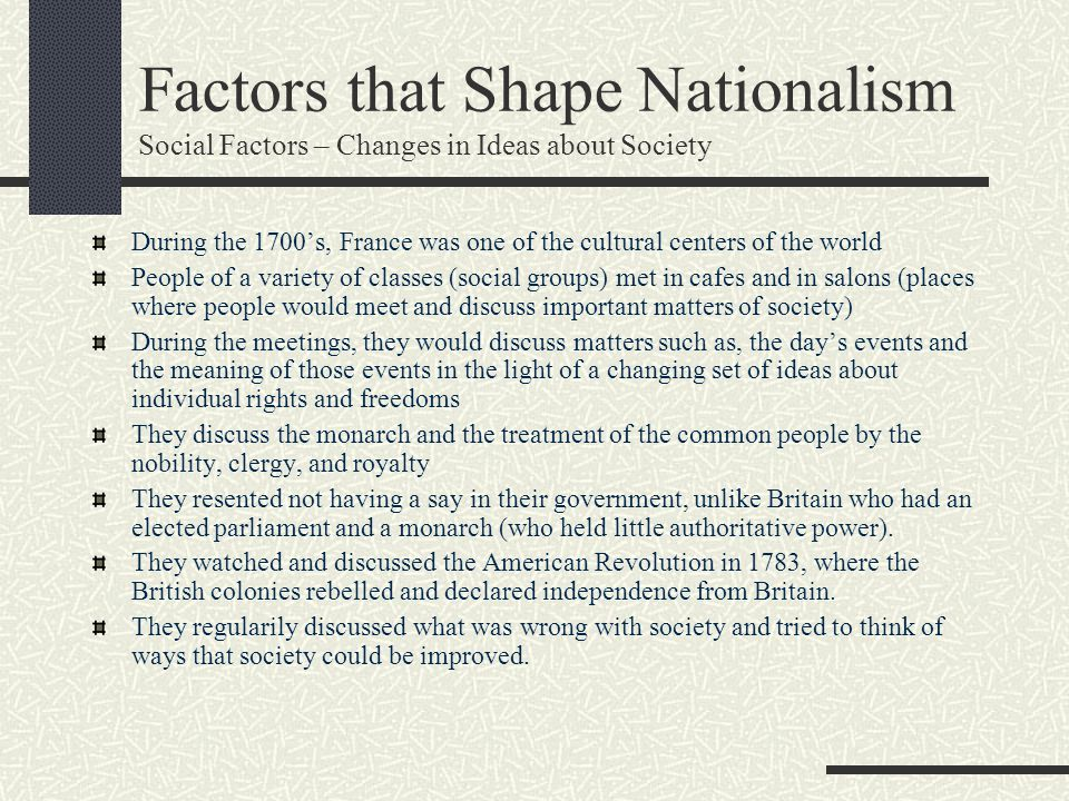 Factors that Shape Nationalism Social Factors – Changes in Ideas about Society