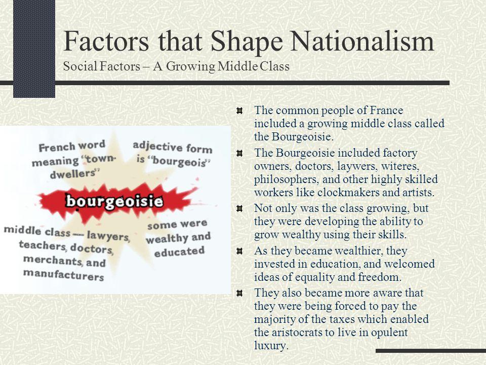 Factors that Shape Nationalism Social Factors – A Growing Middle Class