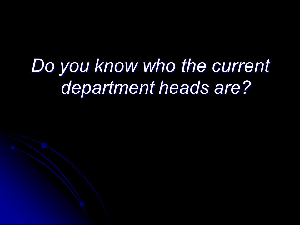 Do you know who the current department heads are