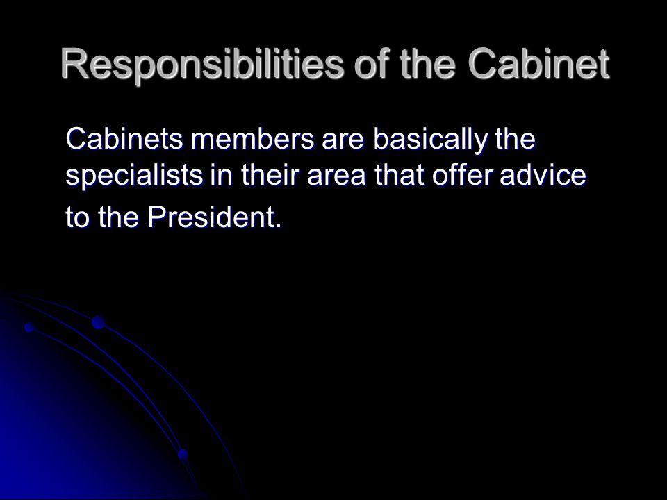Responsibilities of the Cabinet