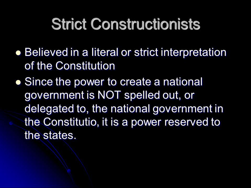 Strict Constructionists