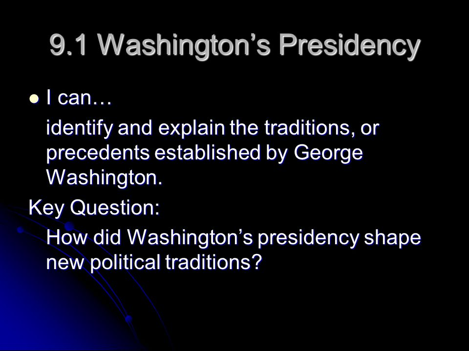 9.1 Washington's Presidency