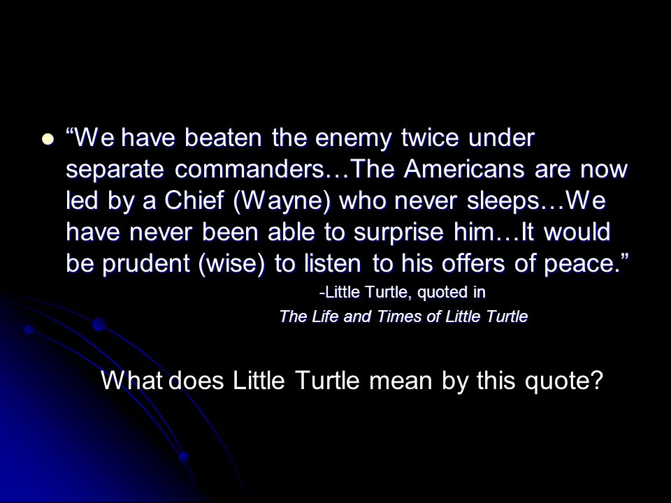 What does Little Turtle mean by this quote