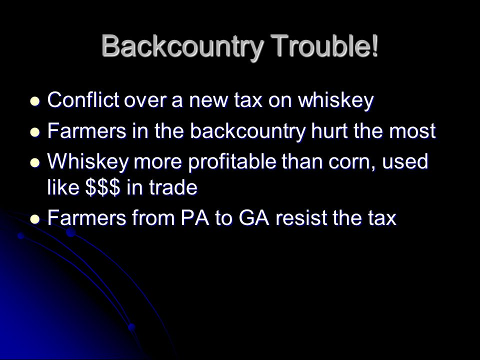 Backcountry Trouble! Conflict over a new tax on whiskey
