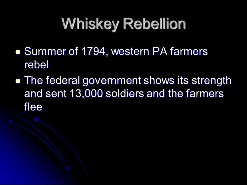 Whiskey Rebellion Summer of 1794, western PA farmers rebel