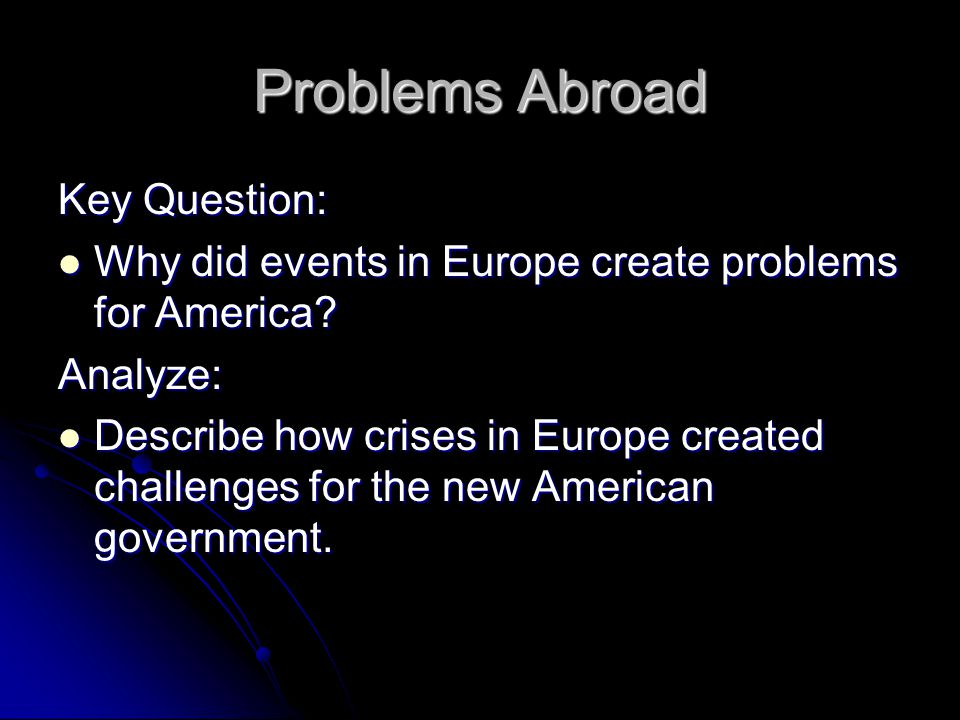 Problems Abroad Key Question: