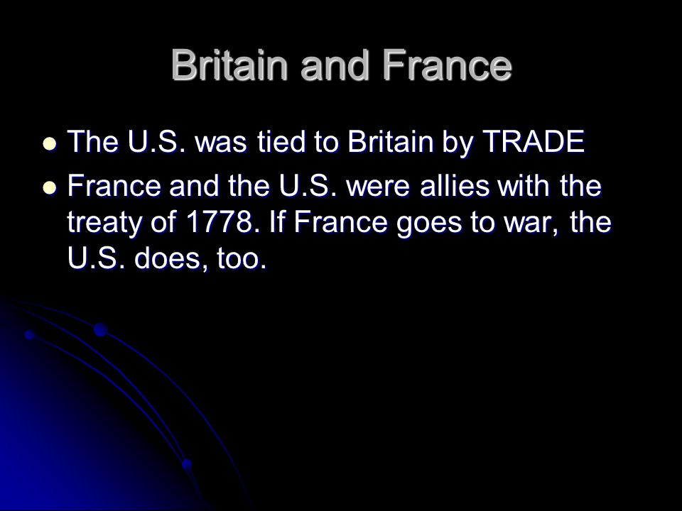 Britain and France The U.S. was tied to Britain by TRADE