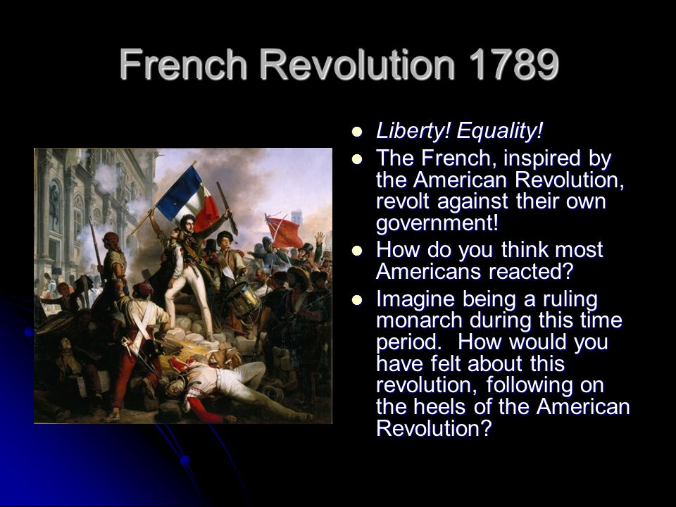 French Revolution 1789 Liberty! Equality!