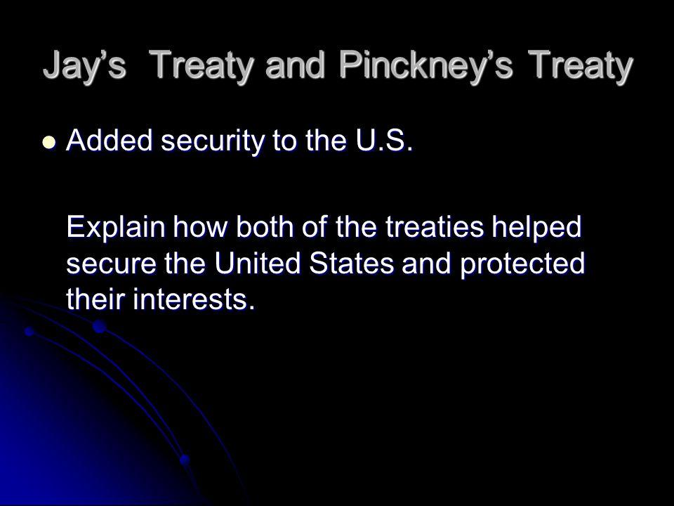 Jay's Treaty and Pinckney's Treaty