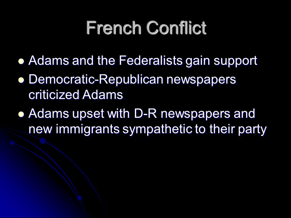 French Conflict Adams and the Federalists gain support