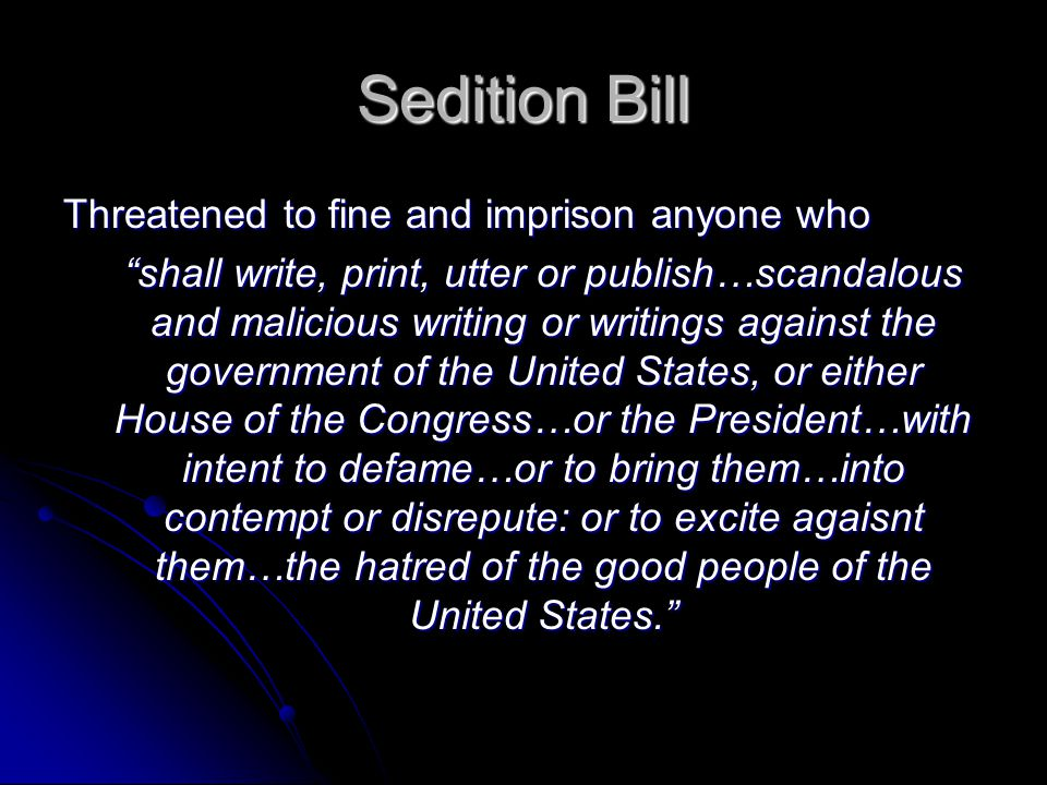 Sedition Bill Threatened to fine and imprison anyone who