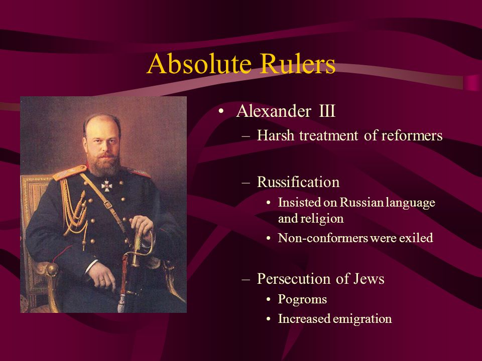 Absolute Rulers Alexander III Harsh treatment of reformers