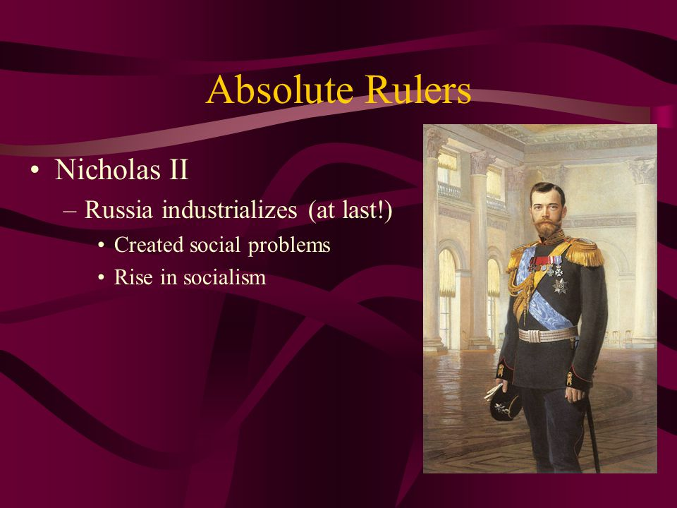 Absolute Rulers Nicholas II Russia industrializes (at last!)