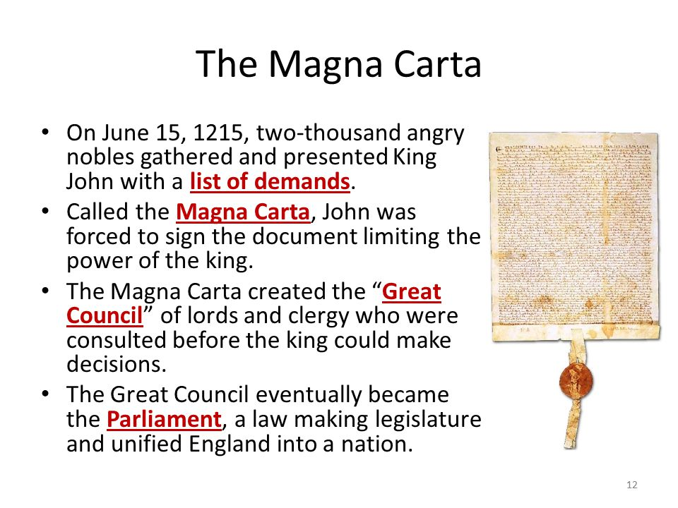 The Magna Carta On June 15, 1215, two-thousand angry nobles gathered and presented King John with a list of demands.