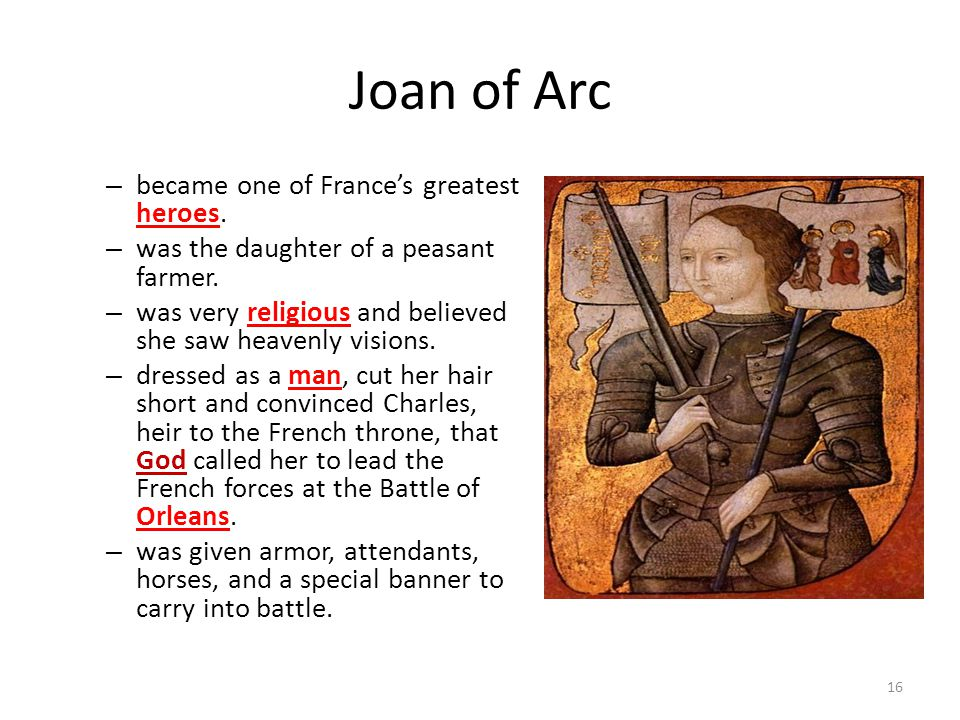 Joan of Arc became one of France's greatest heroes.