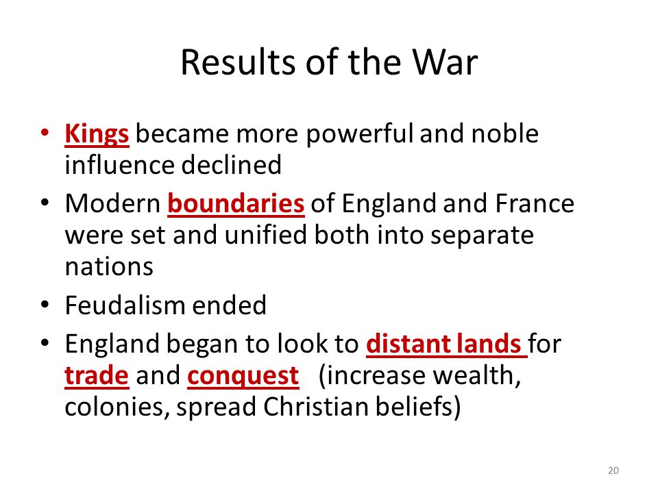 Results of the War Kings became more powerful and noble influence declined.