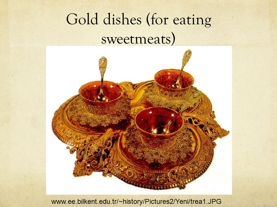Gold dishes (for eating sweetmeats)