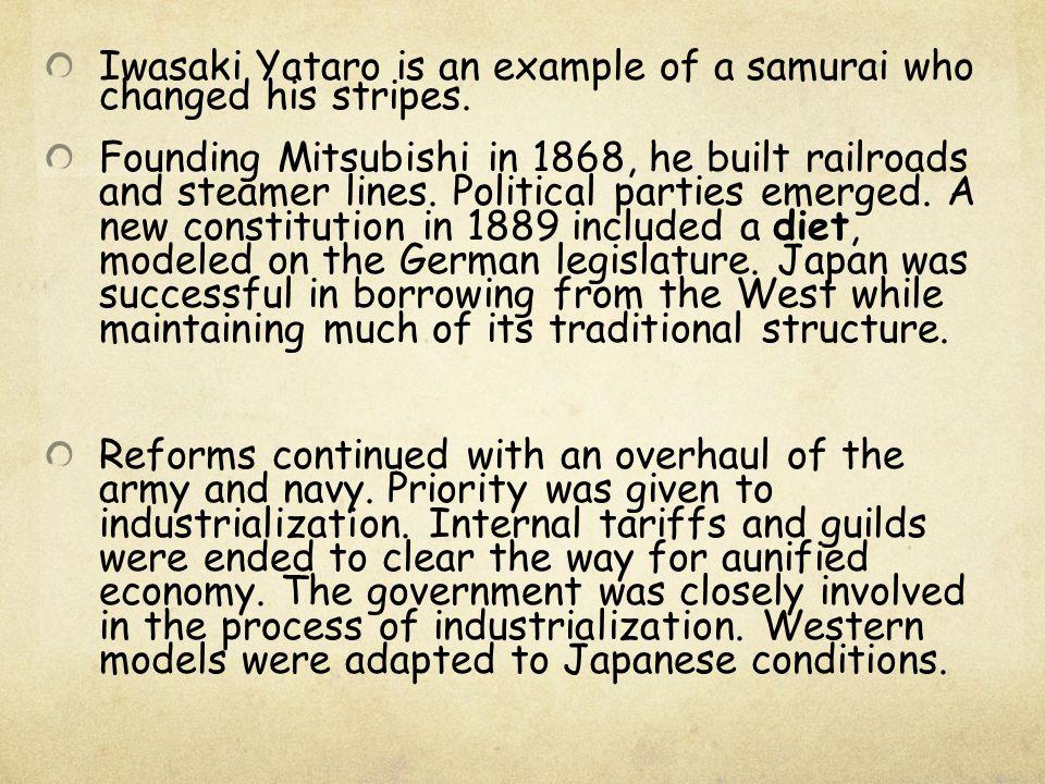 Iwasaki Yataro is an example of a samurai who changed his stripes.