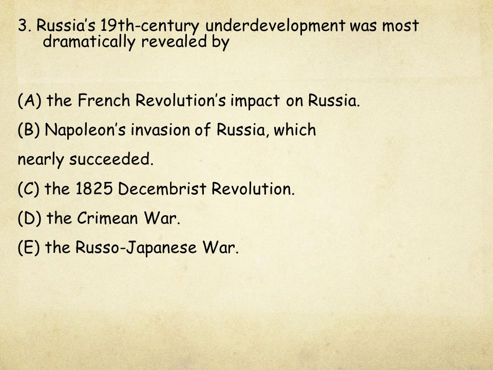 3. Russia's 19th-century underdevelopment was most dramatically revealed by