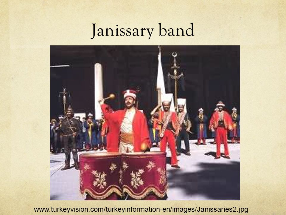 Janissary band www.turkeyvision.com/turkeyinformation-en/images/Janissaries2.jpg