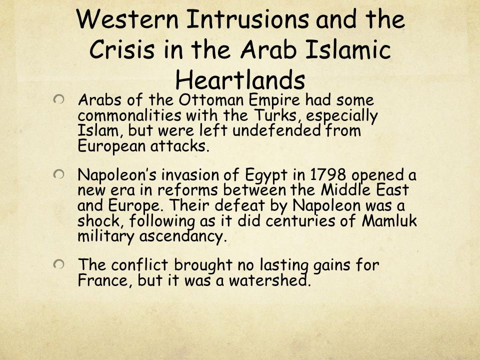 Western Intrusions and the Crisis in the Arab Islamic Heartlands
