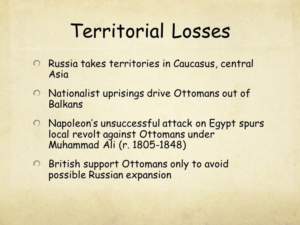 Territorial Losses Russia takes territories in Caucasus, central Asia