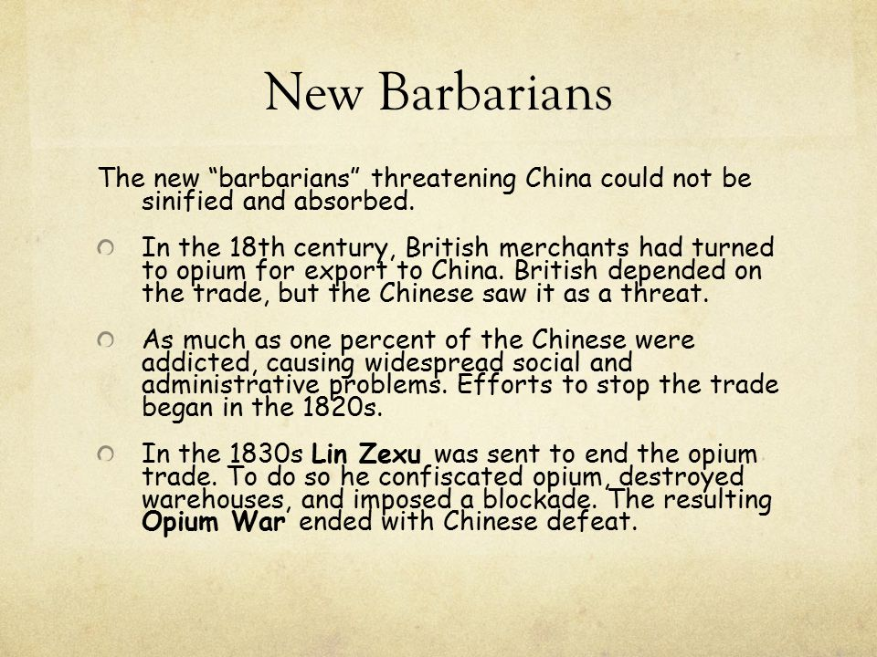 New Barbarians The new barbarians threatening China could not be sinified and absorbed.