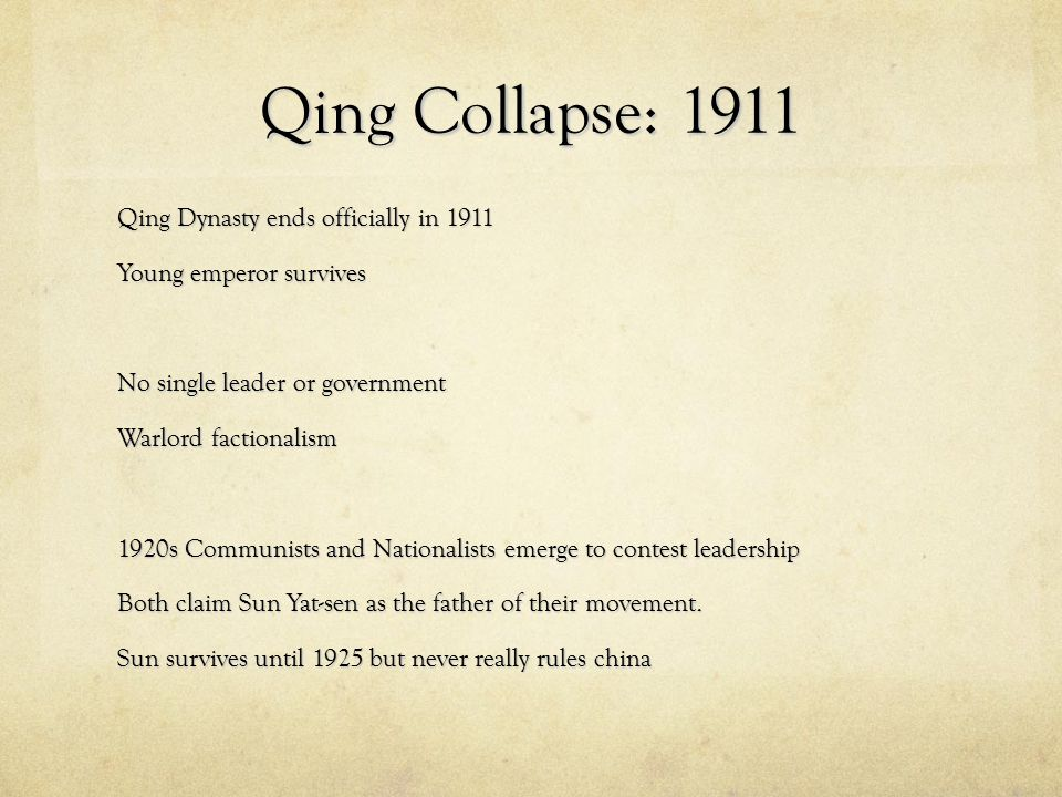 Qing Collapse: 1911 Qing Dynasty ends officially in 1911
