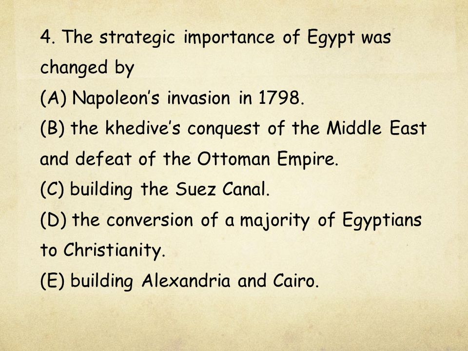 4. The strategic importance of Egypt was