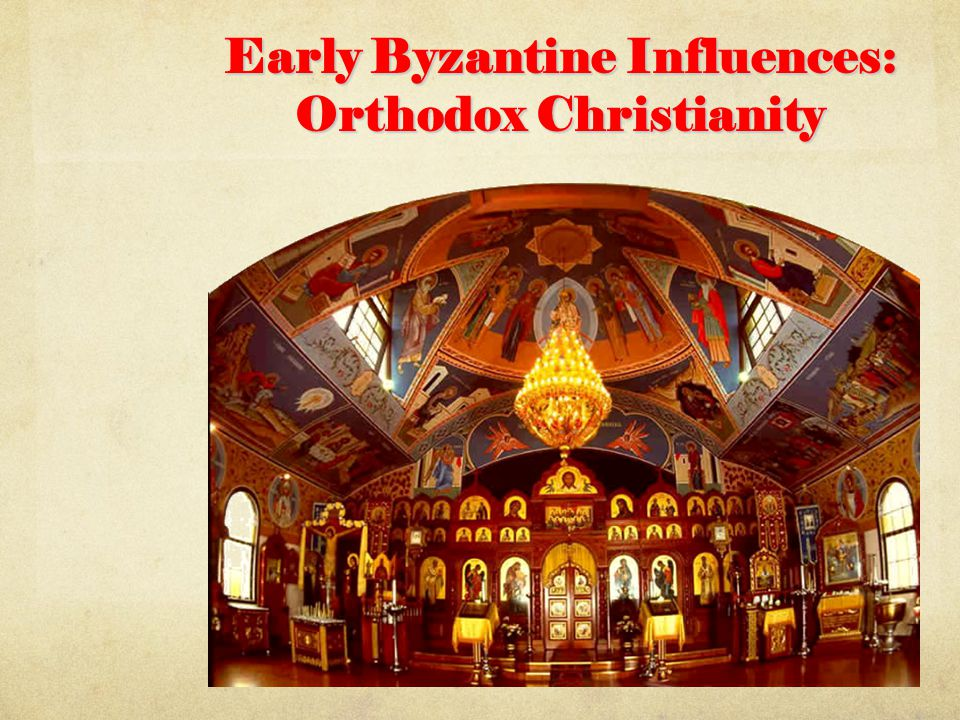 Early Byzantine Influences: Orthodox Christianity