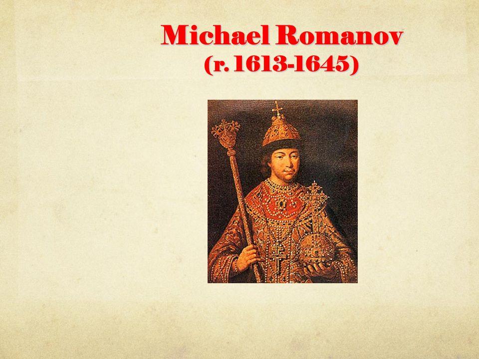 Michael Romanov (r. 1613-1645)
