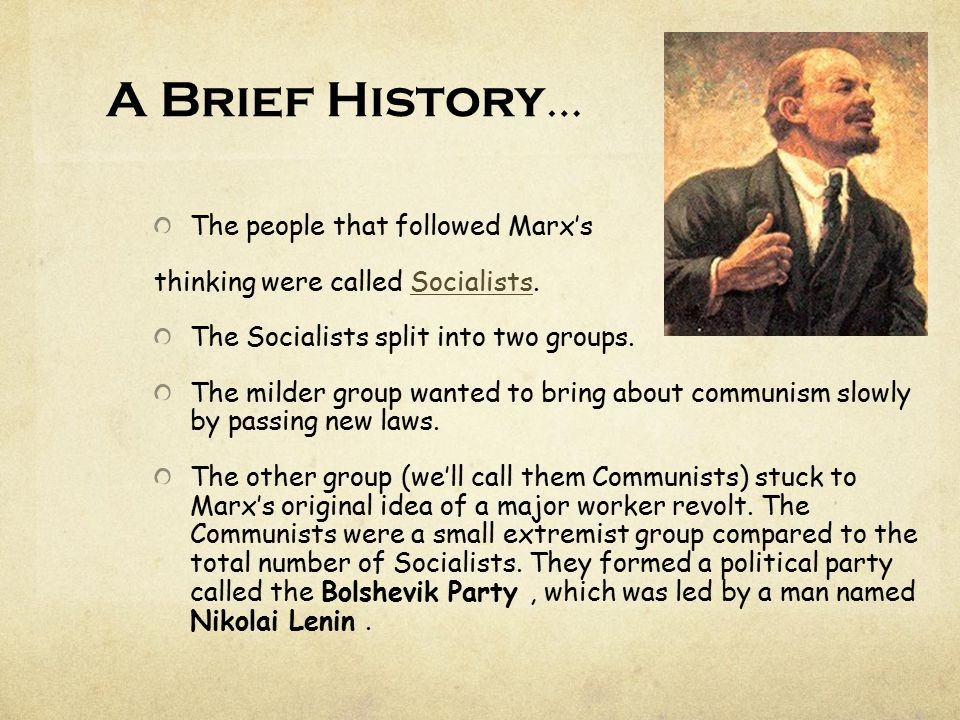 A Brief History… The people that followed Marx's