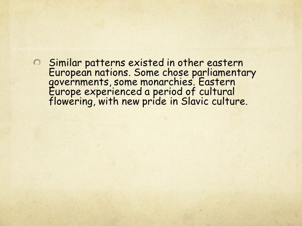 Similar patterns existed in other eastern European nations