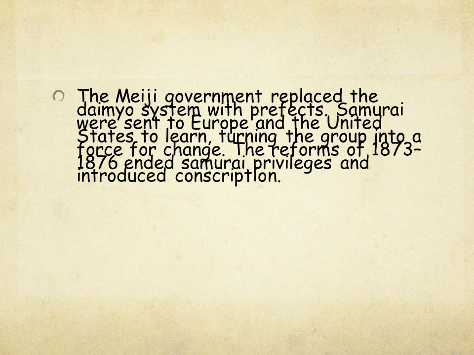 The Meiji government replaced the daimyo system with prefects