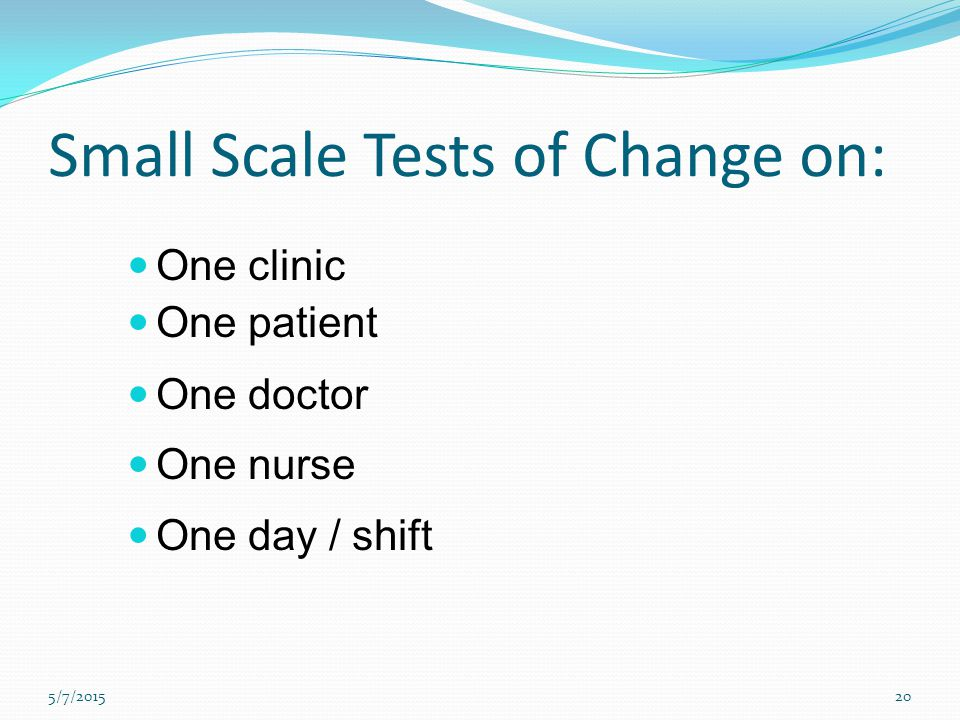 Small Scale Tests of Change on: