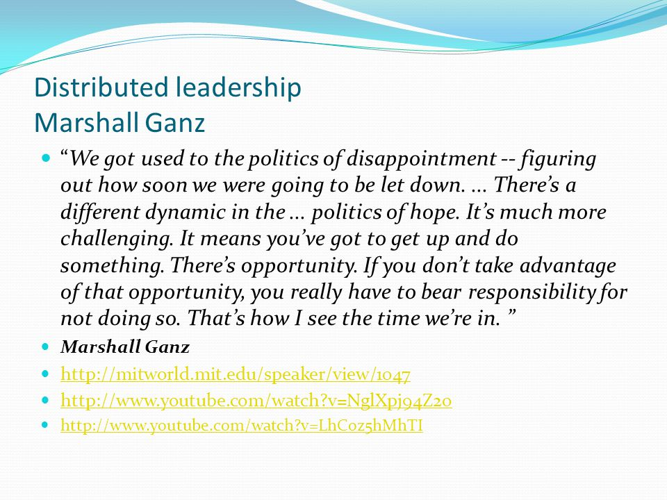 Distributed leadership Marshall Ganz