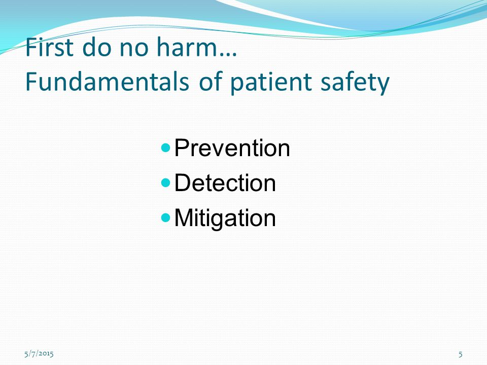First do no harm… Fundamentals of patient safety