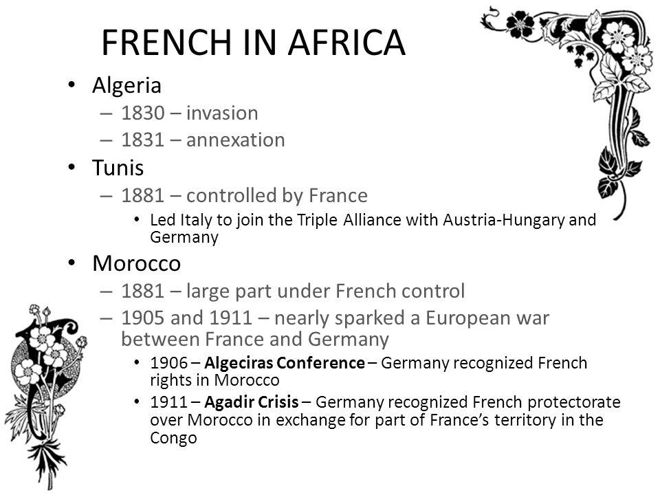 FRENCH IN AFRICA Algeria Tunis Morocco 1830 – invasion