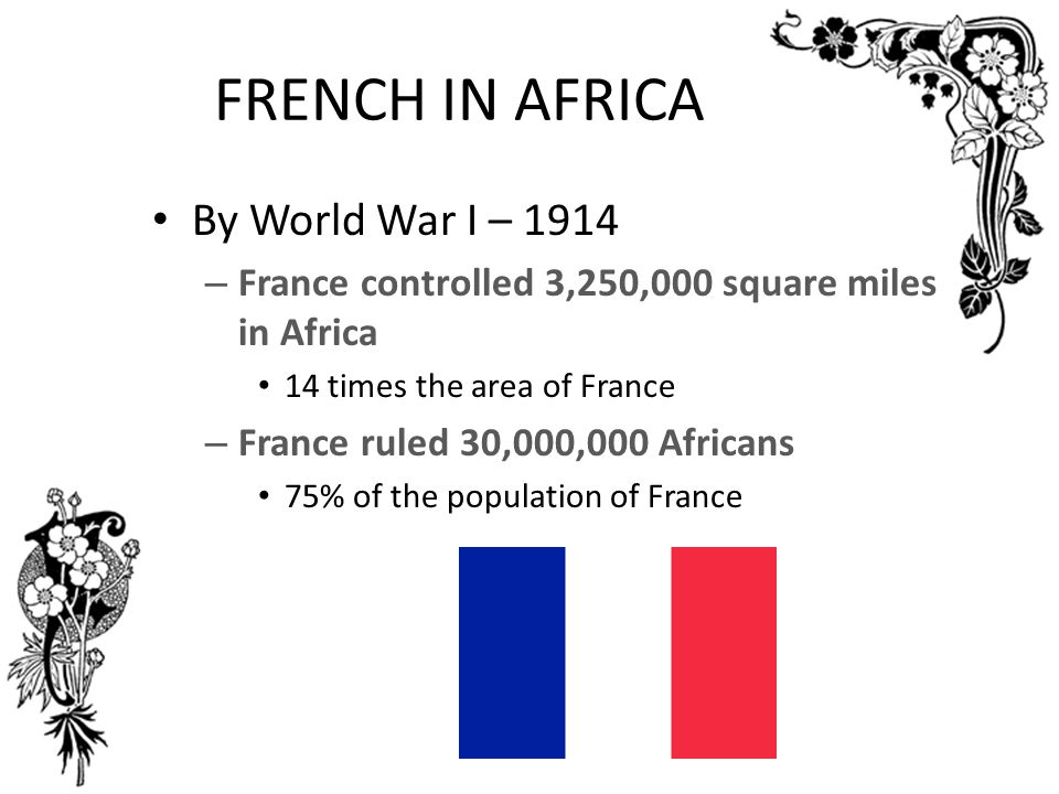 FRENCH IN AFRICA By World War I – 1914