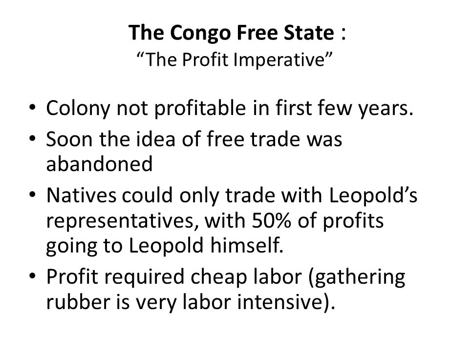The Congo Free State : The Profit Imperative