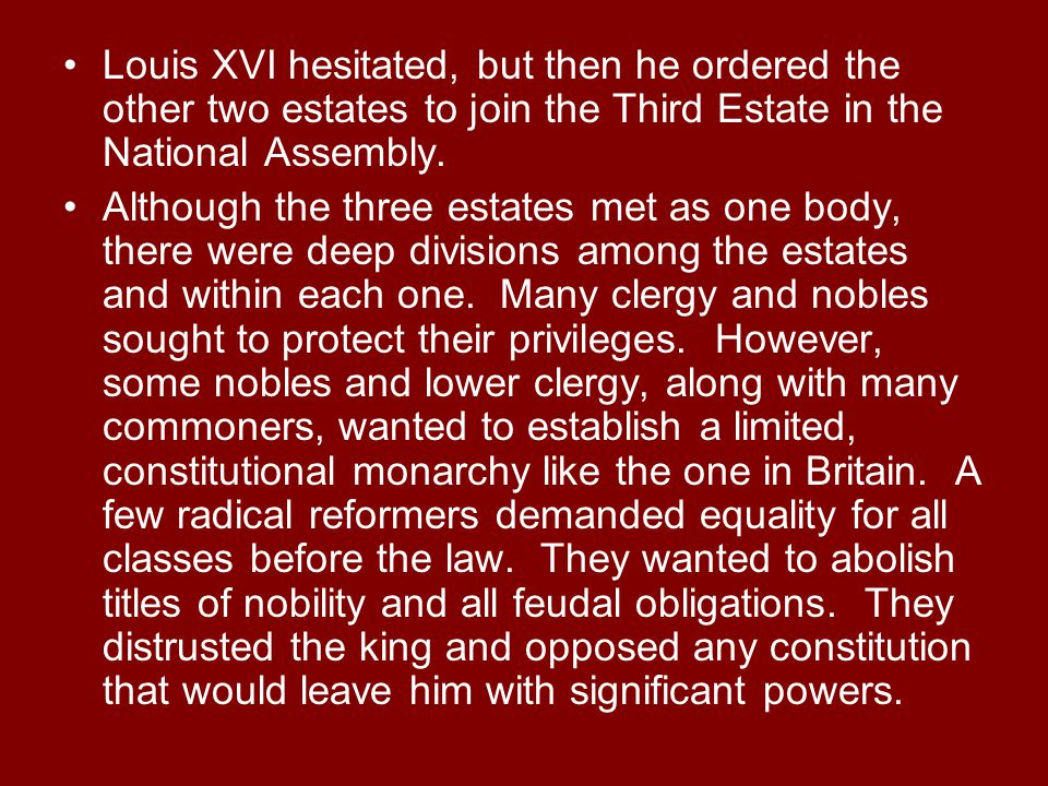 Louis XVI hesitated, but then he ordered the other two estates to join the Third Estate in the National Assembly.